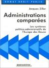 Administrations Comparees: Les Systemes Politico-Administratifs de L'Europe Des Douze - Jacques Ziller