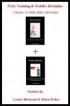 Potty Training & Toddler Discipline: 2 Books to Help Make Life Easier - Louise Diamond, Helen Fisher