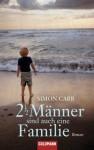 Zweieinhalb Männer sind auch eine Familie: Roman (German Edition) - Simon Carr, Sonja Hagemann