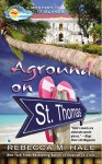 Aground on St. Thomas (Mystery in the Islands) - Rebecca M. Hale