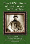 The Civil War Roster of Davie County, North Carolina: Biographies of 1,147 Men Before, During and After the Conflict - Mary Alice M. Hasty, Hazel M. Winfree