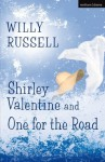 Shirley Valentine & One For The Road (Modern Plays) - Willy Russell
