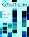 On Moral Medicine - M. Therese Lysaught, Joseph J. Kotva, Stephen E. Lammers, Allen Verhey