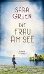 Die Frau am See - Sara Gruen, Sabine Längsfeld, Marie Rahn
