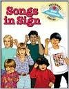 Songs in Sign (Beginning Sign Language Series) (Signed English) - S. Harold Collins, Dahna Solar
