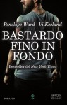 Bastardo fino in fondo - Vi Keeland, Penelope Ward