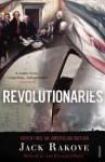 Revolutionaries: Inventing an American Nation - Jack N. Rakove