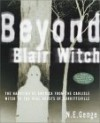 Beyond Blair Witch: The Haunting of America from the Carlisle Witch to the Real Ghosts of Burkittsville - Ngaire E. Genge