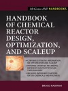 Handbook of Chemical Reactor Design, Optimization, and Scaleup (McGraw-Hill Professional Engineering) - Bruce Nauman