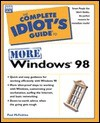 Complete Idiot's Guide to More Win 98 (The Complete Idiot's Guide) - McFedries, Paul McFedries