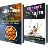 Busy Mom's Box Set: Your Simple Guide to Staying Organized with Delicious Dump Dinner Recipes (Household Hacks to Organized Life) - Vanessa Riley, Jessica Meyer