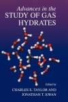 Advances in the Study of Gas Hydrates - Charles E. Taylor, Jonathan T. Kwan