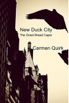 New Duck City: The Great Bread Caper - Carmen Quirk