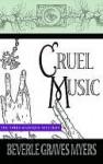 Cruel Music: The Third Baroque Mystery - Beverle Myers
