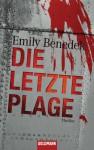 Die letzte Plage: Thriller - Emily Benedek, Ulrike Laszlo
