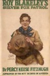 Roy Blakeley's Silver Fox Patrol - Percy Keese Fitzhugh