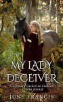My Lady Deceiver - June Francis