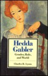 Hedda Gabler: Gender, Role, and World - Charles R. Lyons, Robert Lecker