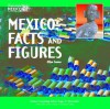Mexico: Facts and Figures - Ellyn Sanna