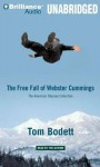 Free Fall of Webster Cummings, the - The American Odyssey Collection - Tom Bodett