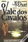 O Vale dos Cavalos (Os Filhos da Terra, #2) - Jean M. Auel, Sophie Penberthy Vinga
