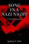 Song in a Nazi Night: A Novel of Suspense - James D. Yoder