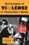 Mythologies of Violence in Postmodern Media - Christopher Sharrett, Barry Keith Grant