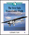 The First Solo Transatlantic Flight: The Story of Charles Lindbergh and His Airplane, the Spirit of St. Louis - Richard L. Taylor