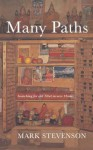Many Paths: Remarkable Encounters in a Tibetan Valley - Mark Stevenson