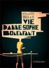 Vie d'Anne-Sophie Bonenfant - François Blais