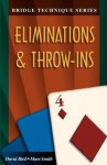 Bridge Technique 4: Eliminations & Throw-Ins - Marc Smith, David Bird