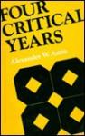 Four Critical Years - Alexander W. Astin