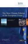 The New Climate Policies of the European Union: Internal Legislation and Climate Diplomacy - Sebastian Oberthur, Marc Pallemaerts