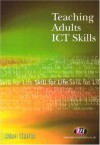Teaching Adults Ict Skills (Further Education) - Alan Clarke