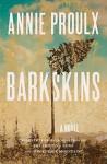 Barkskins: A Novel - Annie Proulx