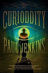 Curioddity: A Novel - Paul Jenkins