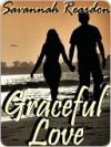 Graceful Love - Savannah Reardon