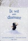 Ik wil een diamant - Jonathan Emmett, Vanessa Cabban, Annelies Jorna
