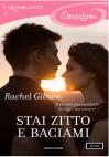 Stai zitto e baciami (I Romanzi Emozioni) - Rachel Gibson, Lucia Rebuscini