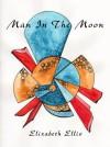 Man in the Moon - Elizabeth Ellis