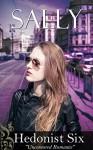 Sally: a hot office romance novella - Hedonist Six