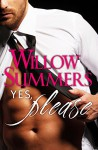 Yes, Please (Please Series Book 1) - Willow Summers