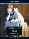 What Maisie Knew (MP3 Book) - Henry James, Maureen O'Brien