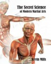 The Secret Science of Modern Martial Arts - Kevin Mills