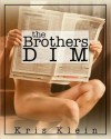 The Brothers Dim - Kris Klein