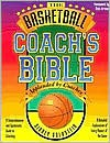 The Basketball Coach's Bible: A Comprehensive and Systematic Guide to Coaching (Nitty Gritty Basketball Series) - Sidney Goldstein