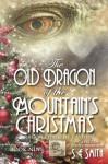 The Old Dragon of the Mountain's Christmas - S.E. Smith
