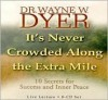 Its Never Crowded along the Extra Mile - Wayne W. Dyer