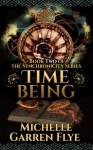 Time Being (Synchronicity #2) - Michelle Garren Flye