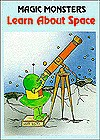 Magic Monsters Learn About Space - Jane Belk Moncure
